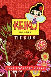 Книга под заказ: «Keiko the Fairy, The Kujiki»
