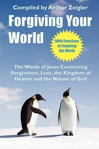 Книга под заказ: «Forgiving Your World»
