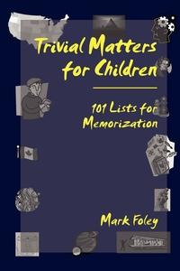 Книга под заказ: «Trivial Matters for Children»