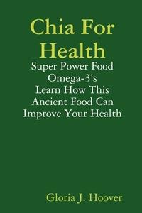 Книга под заказ: «Chia For Health»