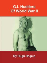 Книга под заказ: «G.I. Hustlers of World War II»