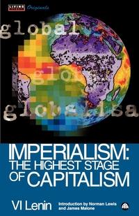 Imperialism: The Highest Stage of Capitalism, Vladimir Ilich Lenin, Norman Lewis, James Malone обложка-превью