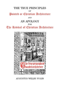 True Principles, A. W. Pugin, Augustus Welby Northmore Pugin обложка-превью