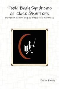 Книга под заказ: «Toxic Body Syndrome At Close Quarters»
