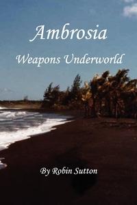 Книга под заказ: «Ambrosia Weapons Underworld»