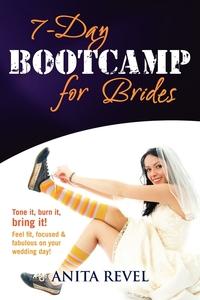 Книга под заказ: «7 Day Bootcamp for Brides»