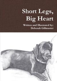Книга под заказ: «Short Legs, Big Heart»