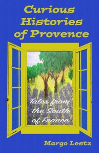 Книга под заказ: «Curious Histories of Provence»