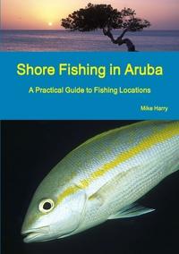 Книга под заказ: «Shore Fishing in Aruba»