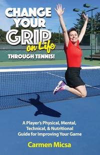 Книга под заказ: «Change Your Grip on Life Through Tennis!»