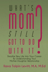 Книга под заказ: «What's Mom Still Got To Do With It?»