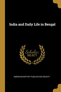 India and Daily Life in Bengal, American Baptist Publication Society обложка-превью