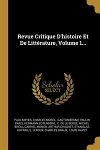 Revue Critique D'histoire Et De Littérature, Volume 1..., Paul Meyer, Charles Morel, Gaston Bruno Paulin Paris обложка-превью