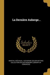 La Dernière Auberge..., Martial Piechaud, Katherine Golden Bitting Collection on обложка-превью