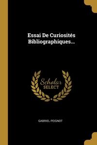 Essai De Curiosités Bibliographiques..., Gabriel Peignot обложка-превью