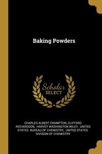 Baking Powders, Charles Albert Crampton, Clifford Richardson, Harvey Washington Wiley обложка-превью