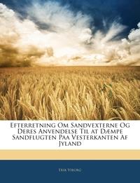 Книга под заказ: «Efterretning Om Sandvexterne Og Deres Anvendelse Til at Dæmpe Sandflugten Paa Vesterkanten Af Jyland»