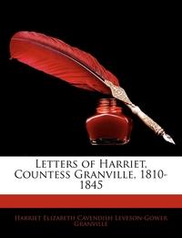 Книга под заказ: «Letters of Harriet, Countess Granville, 1810-1845»