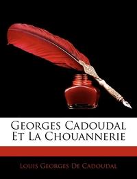 Книга под заказ: «Georges Cadoudal Et La Chouannerie»