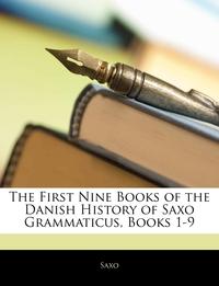 Книга под заказ: «The First Nine Books of the Danish History of Saxo Grammaticus, Books 1-9»