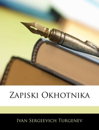 Книга под заказ: «Zapiski Okhotnika»