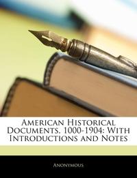 Книга под заказ: «American Historical Documents, 1000-1904»