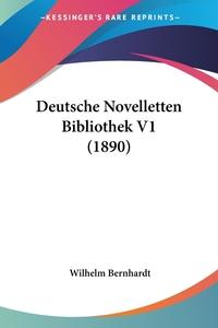 Deutsche Novelletten Bibliothek V1 (1890), Wilhelm Bernhardt обложка-превью