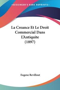 La Creance Et Le Droit Commercial Dans L'Antiquite (1897), Eugene Revillout обложка-превью