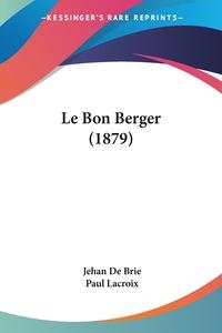 Le Bon Berger (1879), Jehan de Brie, Paul Lacroix обложка-превью
