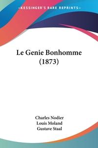Le Genie Bonhomme (1873), Charles Nodier, Louis Moland, Gustave Staal обложка-превью