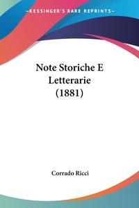 Note Storiche E Letterarie (1881), Corrado Ricci обложка-превью