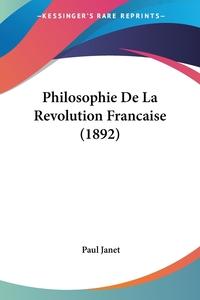 Philosophie De La Revolution Francaise (1892), Paul Janet обложка-превью