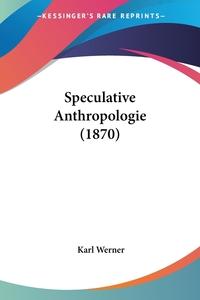 Speculative Anthropologie (1870), Karl Werner обложка-превью