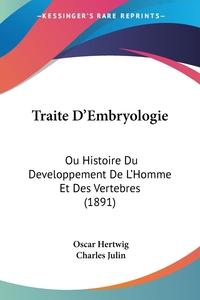 Traite D'Embryologie: Ou Histoire Du Developpement De L'Homme Et Des Vertebres (1891), Oscar Hertwig обложка-превью