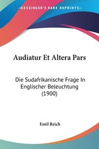 Audiatur Et Altera Pars: Die Sudafrikanische Frage In Englischer Beleuchtung (1900) обложка-превью