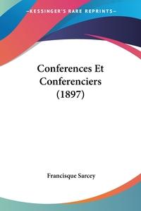 Conferences Et Conferenciers (1897), Francisque Sarcey обложка-превью