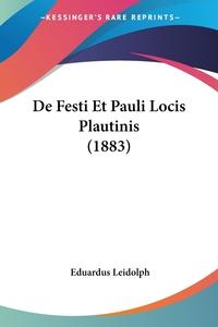 De Festi Et Pauli Locis Plautinis (1883), Eduardus Leidolph обложка-превью
