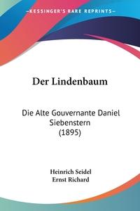 Der Lindenbaum: Die Alte Gouvernante Daniel Siebenstern (1895), Heinrich Seidel, Ernst Richard обложка-превью