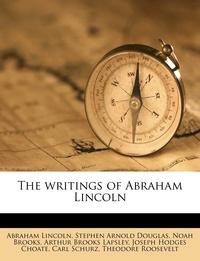 Книга под заказ: «The Writings of Abraham Lincoln, Volume 7, 1363 - 1865»