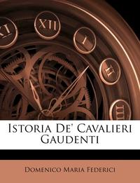 Книга под заказ: «Istoria De' Cavalieri Gaudenti»