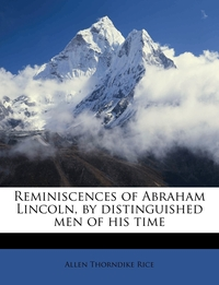 Книга под заказ: «Reminiscences of Abraham Lincoln, by distinguished men of his time»
