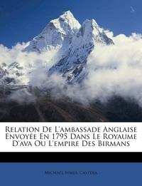 Книга под заказ: «Relation De L'ambassade Anglaise Envoyée En 1795 Dans Le Royaume D'ava Ou L'empire Des Birmans»