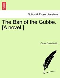 Книга под заказ: «The Ban of the Gubbe. [A novel.]»