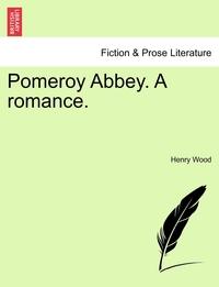 Книга под заказ: «Pomeroy Abbey. A romance.»