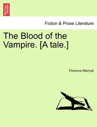 Книга под заказ: «The Blood of the Vampire. [A tale.]»