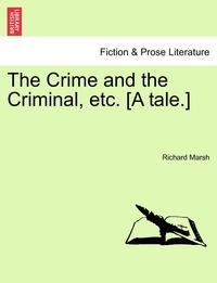 Книга под заказ: «The Crime and the Criminal, etc. [A tale.]»