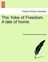 Книга под заказ: «The Yoke of Freedom. A tale of home.»