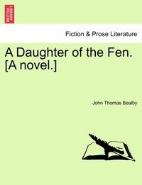Книга под заказ: «A Daughter of the Fen. [A novel.]»