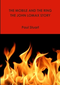 Книга под заказ: «The Mobile and the Ring-The John Lomax Story»