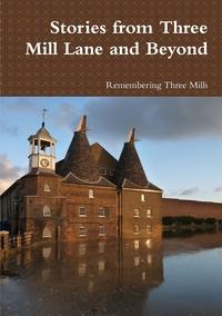 Книга под заказ: «Stories from Three Mill Lane and Beyond»